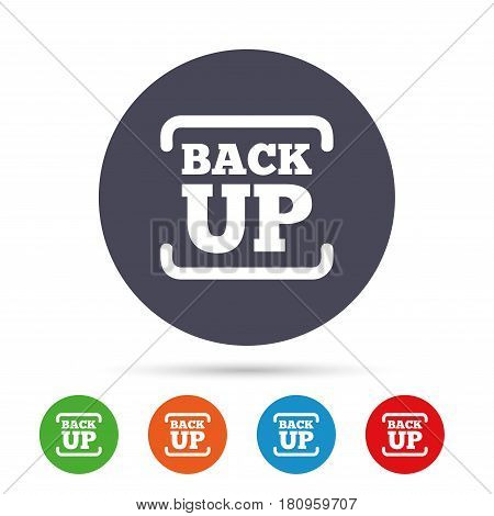 Backup date sign icon. Storage symbol with arrow. Round colourful buttons with flat icons. Vector