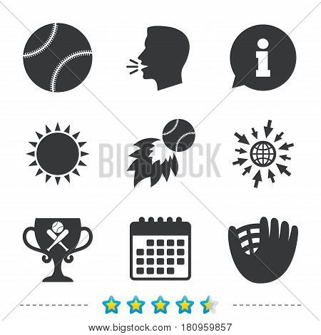Baseball sport icons. Ball with glove and two crosswise bats signs. Fireball with award cup symbol. Information, go to web and calendar icons. Sun and loud speak symbol. Vector