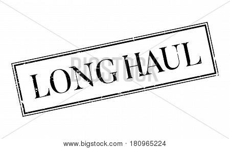 Long Haul rubber stamp. Grunge design with dust scratches. Effects can be easily removed for a clean, crisp look. Color is easily changed.
