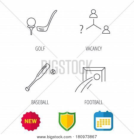 Football, golf and baseball icons. Vacancy linear sign. Shield protection, calendar and new tag web icons. Vector
