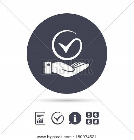 Tick and hand sign icon. Palm holds check mark symbol. Report document, information and check tick icons. Currency exchange. Vector