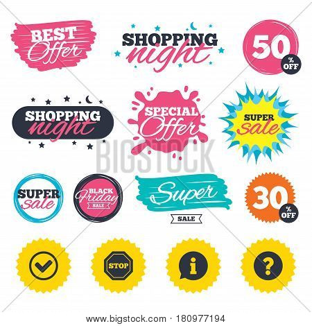 Sale shopping banners. Special offer splash. Information icons. Stop prohibition and question FAQ mark signs. Approved check mark symbol. Web badges and stickers. Best offer. Vector