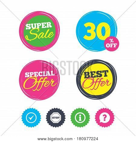 Super sale and best offer stickers. Information icons. Stop prohibition and question FAQ mark speech bubble signs. Approved check mark symbol. Shopping labels. Vector