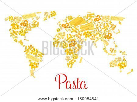 Italian pasta designed in world map. Traditional macaroni and spaghetti fin form of continents. Vector Italy cuisine pappardelle, penne and lasagna, tagliatelli or fettuccine and ravioli or konkiloni