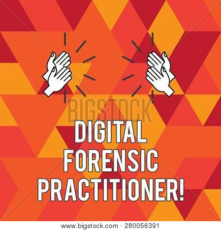 Writing note showing Digital Forensic Practitioner. Business photo showcasing Specialist in investigating computer crime Hu analysis Hands Clapping with Sound on Geometrical Shapes. poster