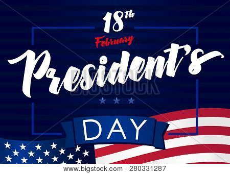 Lettering Presidents Day Greeting Card, Blue Stars And Flag Usa. Happy President`s Day 18th February