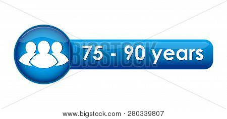 Button With The Pictogramme And The Age Limit Of 75-90 Years