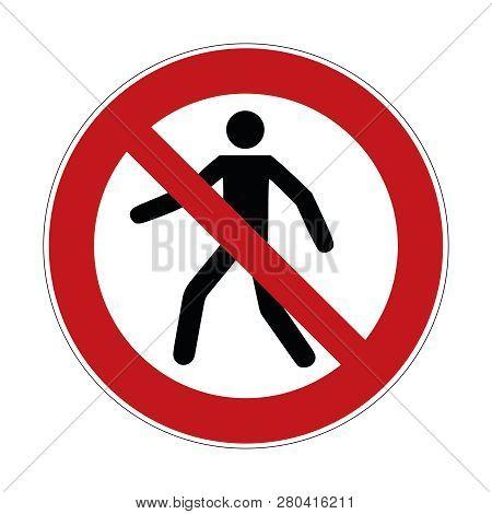 No Trespass Sign , Crossing Forbidden Sign - Vector   Illustration