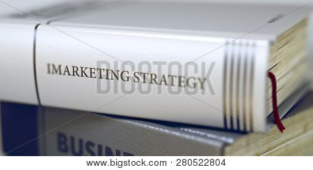 Business - Book Title. Imarketing Strategy. 3d Render.