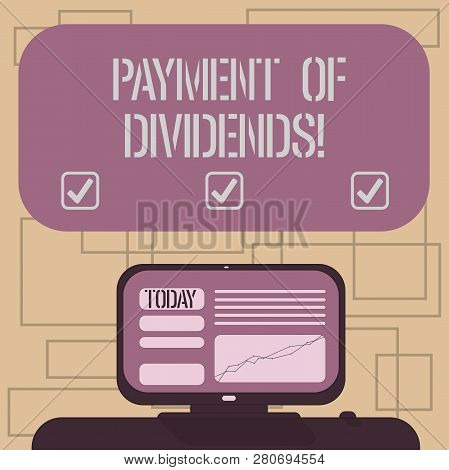 Text Sign Showing Payment Of Dividends. Conceptual Photo Distribution Of Profits By The Company To S