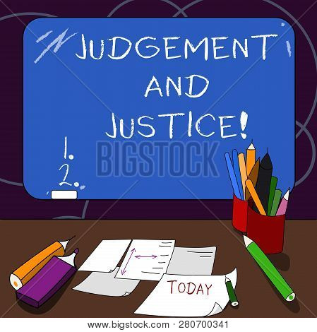 Handwriting Text Judgement And Justice. Concept Meaning System Of Laws In A Country That Judges Show