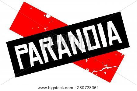 Paranoia Attention Sign. Caution Red And Black Series.