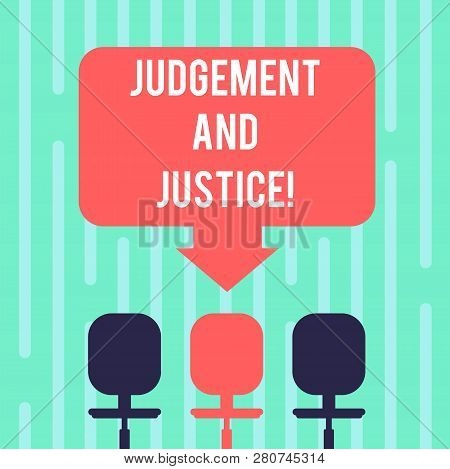 Word Writing Text Judgement And Justice. Business Concept For System Of Laws In A Country That Judge