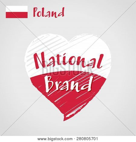 Vector Flag Heart Of Poland, National Brand. Poland Flag In Shape Of Heart, Pencil Strokes Drawing.