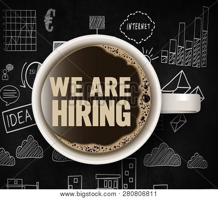 Illustration Of Hot Black Coffee Cup Topview With We Are Hiring Text