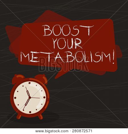 Conceptual hand writing showing Boost Your Metabolism. Business photo text Speeding up the breakdown of food calorie intake Rectangular Speech Bubble Overlay and Analog Alarm Clock. poster