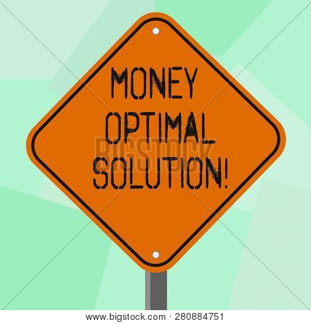 Conceptual Hand Writing Showing Money Optimal Solution. Business Photo Showcasing The Best Solution