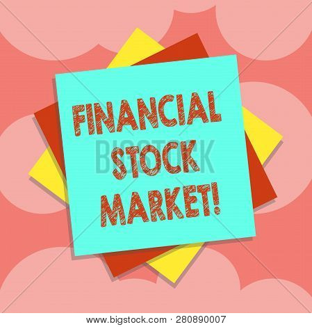 Writing Note Showing Financial Stock Market. Business Photo Showcasing Showing Trade Financial Secur
