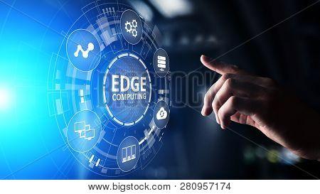 Edge Computing Modern It Technology On Virtual Screen Concept.