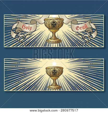 Holy Grail. Symbol Of Spiritual Insight In The Romantic Literature. Medieval Gothic Style Concept Ar