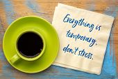 Everything is temporary, do not stress - handwriting on a napkin with a cup of coffee poster