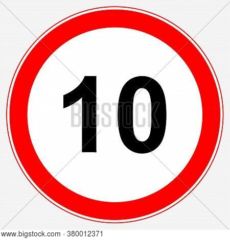 Road Sign Maximum Speed 10 Km/h. Speed Limit Sign: Maximum Speed 10.