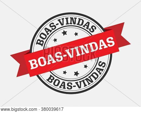 Vector Template For A Welcome Champ, Portuguese Language. Welcome On The Red Ribbon. Vector Illustra