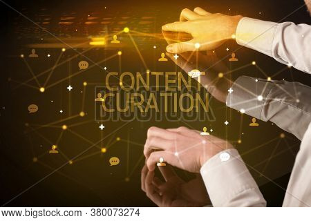 Navigating social networking with CONTENT CURATION inscription, new media concept