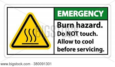 Emergency Burn Hazard Safety,do Not Touch Label Sign On White Background