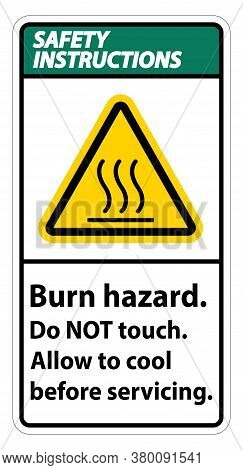 Safety Instructions Burn Hazard Safety,do Not Touch Label Sign On White Background