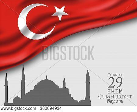 29 October Republic Day Turkey Written In Turkish 29 Ekim Cumhuriyet Bayrami Vector Illustration