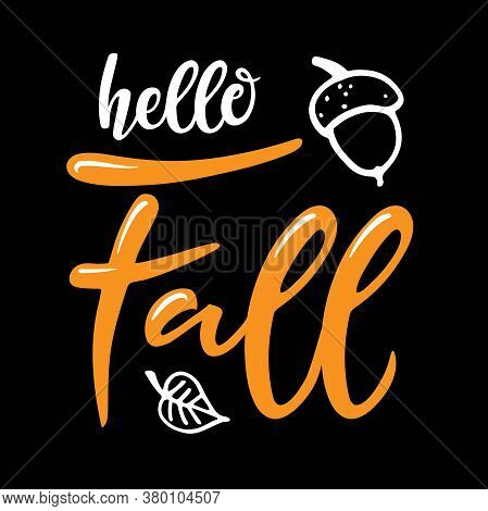 Hello Fall Hand Written Lettering With Acorn And Falling Leaf On White Background. Vector Calligraph