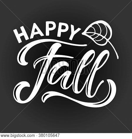 Happy Fall Hand Written Lettering With Falling Leaf On Grey Background. Vector Calligraphy Illustrat