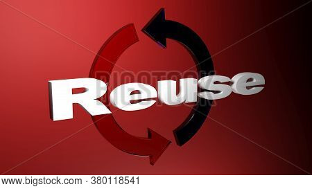 Reuse Write In Front Of Cycling Arrows, On Red Background - 3d Rendering Illustration