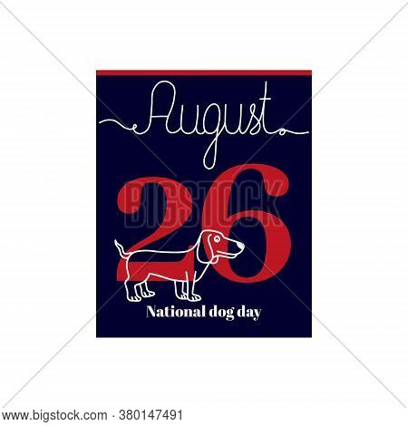 Calendar Sheet, Vector Illustration On The Theme Of National Dog Day On August 26. Decorated With A