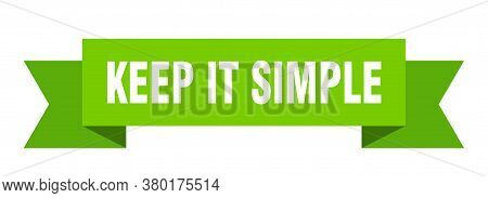 Keep It Simple Ribbon. Keep It Simple Isolated Band Sign. Banner
