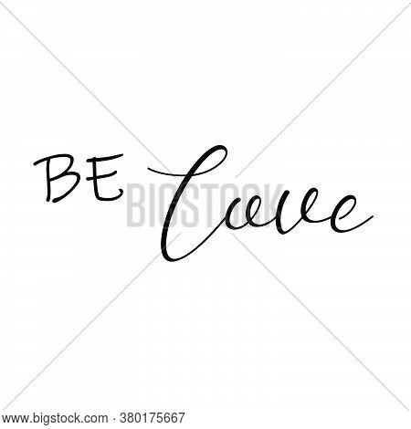 Be Love, Christian Faith, Typography Design For Print Or Use As Poster, Card, Flyer Or T Shirt