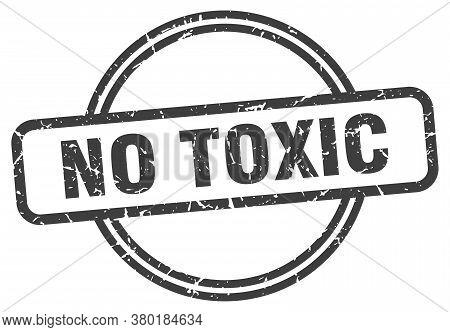 No Toxic Grunge Stamp. No Toxic Round Vintage Stamp