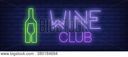 Wine Club Neon Text With Bottle And Glass Silhouettes. Winery And Bar Advertisement Design. Night Br