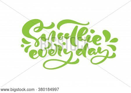 Vector Hand Drawn Lettering Calligraphic Text Smoothie Every Day Logo. Green Word Design For Greetin
