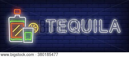 Tequila Neon Text With Bottle And Glass. Mexican Alcoholic Drink Design. Night Bright Neon Sign, Col
