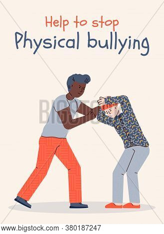 Poster To Stop And Prevent Physical Bullying With Older Boy Bullying A Younger Boy, Cartoon Vector I