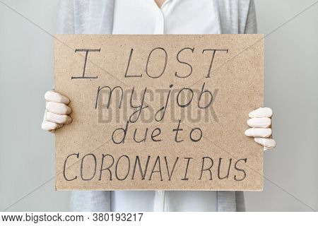 Job Loss Due To Covid-19 Virus Pandemic Concept. Unrecognizable Person Holds Sign I Lost My Job