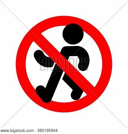 Stop Stroll. Red Road Forbidding. Ban Promenade