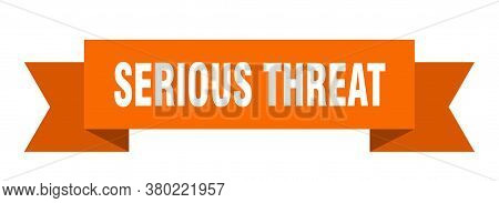 Serious Threat Ribbon. Serious Threat Isolated Band Sign