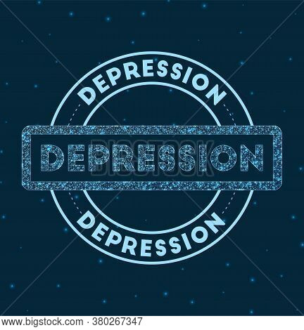 Depression. Glowing Round Badge. Network Style Geometric Depression Stamp In Space. Vector Illustrat