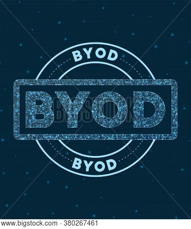 Byod. Glowing Round Badge. Network Style Geometric Byod Stamp In Space. Vector Illustration.