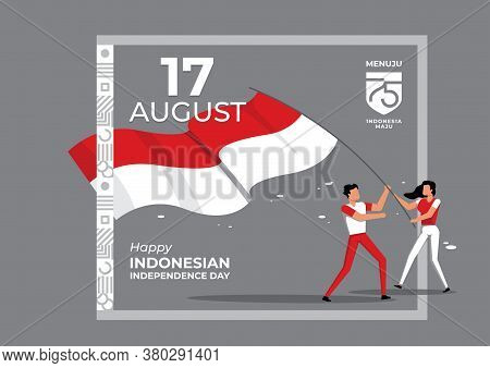 An Illustration Of Indonesian People Carrying National Flag. Flat Isometric Vector Concept. Menuju I