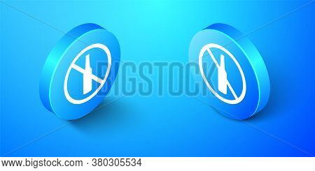 Isometric No Alcohol Icon Isolated On Blue Background. Prohibiting Alcohol Beverages. Forbidden Symb