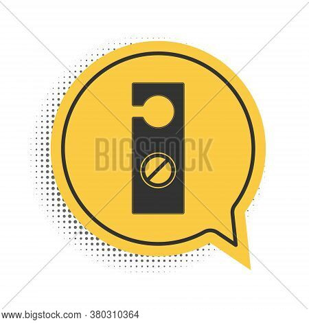 Black Please Do Not Disturb Icon Isolated On White Background. Hotel Door Hanger Tags. Yellow Speech